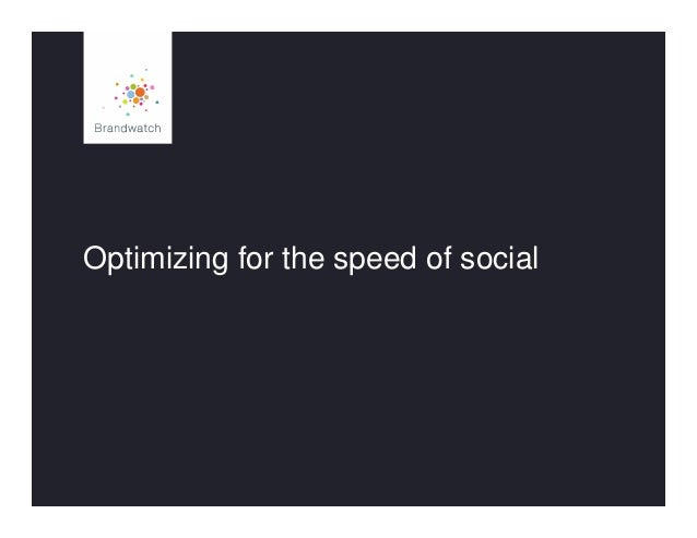 Optimizing for the speed of social