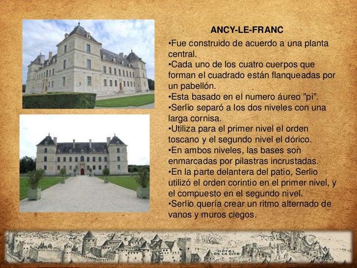 ANCY-LE-FRANC•Fue construido de acuerdo a una plantacentral.•Cada uno de los cuatro cuerpos queforman el cuadrado están fl...
