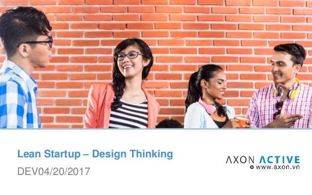 Lean Startup – Design Thinking DEV04/20/2017