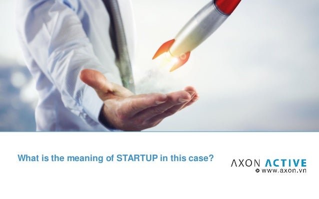What is the meaning of STARTUP in this case?