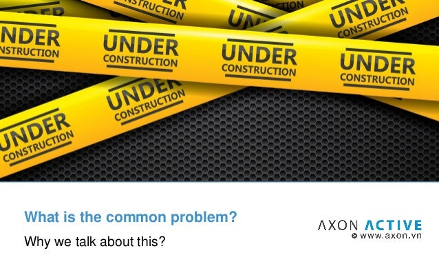 What is the common problem? Why we talk about this?