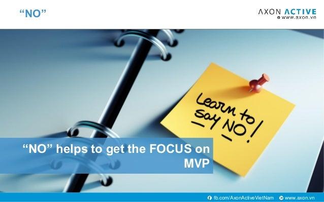"""www.axon.vnfb.com/AxonActiveVietNam """"NO"""" helps to get the FOCUS on MVP """"NO"""""""
