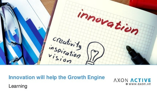 Innovation will help the Growth Engine Learning