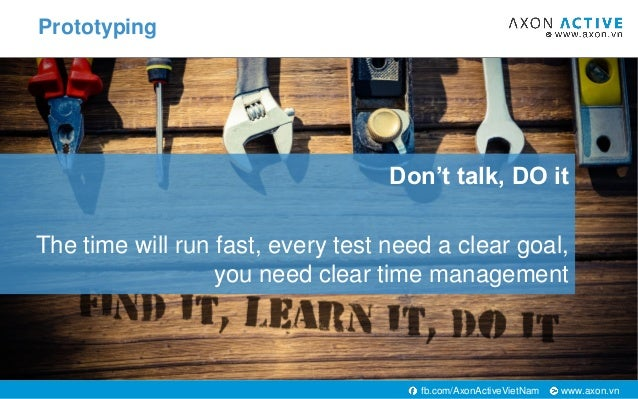 www.axon.vnfb.com/AxonActiveVietNam Don't talk, DO it The time will run fast, every test need a clear goal, you need clear...