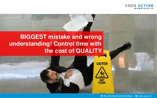 www.axon.vnfb.com/AxonActiveVietNam BIGGEST mistake and wrong understanding! Control time with the cost of QUALITY