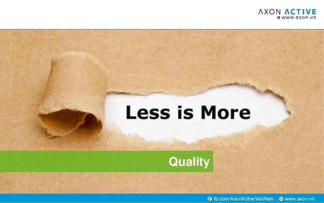 www.axon.vnfb.com/AxonActiveVietNam Quality