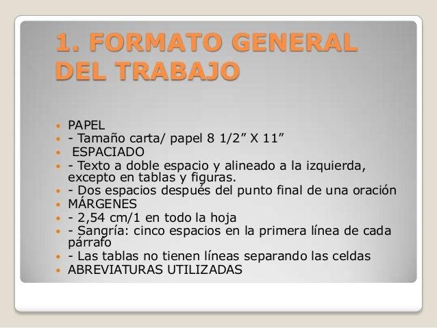 """1. FORMATO GENERALDEL TRABAJO PAPEL - Tamaño carta/ papel 8 1/2"""" X 11"""" ESPACIADO - Texto a doble espacio y alineado a ..."""