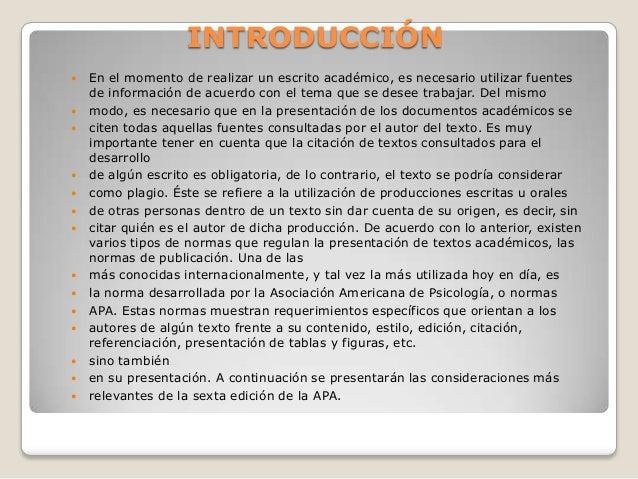 INTRODUCCIÓN En el momento de realizar un escrito académico, es necesario utilizar fuentesde información de acuerdo con e...