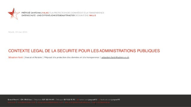 CONTEXTE LEGAL DE LA SECURITE POUR LES ADMINISTRATIONS PUBLIQUES Sébastien  Fanti  |  Avocat  et  Notaire  | ...