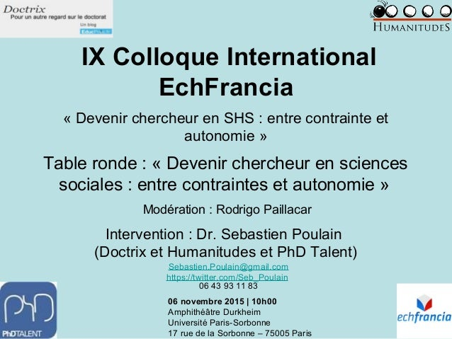IX Colloque International EchFrancia « Devenir chercheur en SHS : entre contrainte et autonomie » Table ronde : « Devenir ...