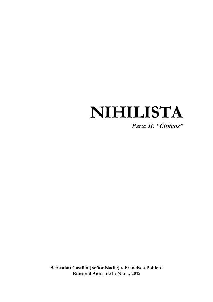 """NIHILISTA                                     Parte II: """"Cínicos""""Sebastián Castillo (Señor Nadie) y Francisca Poblete     ..."""