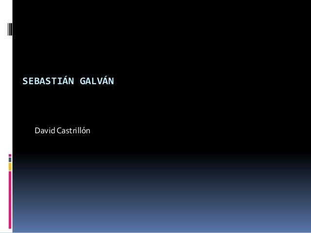 SEBASTIÁN GALVÁN David Castrillón