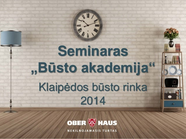 """Seminaras """"Būsto akademija"""" Klaipėdos būsto rinka 2014"""
