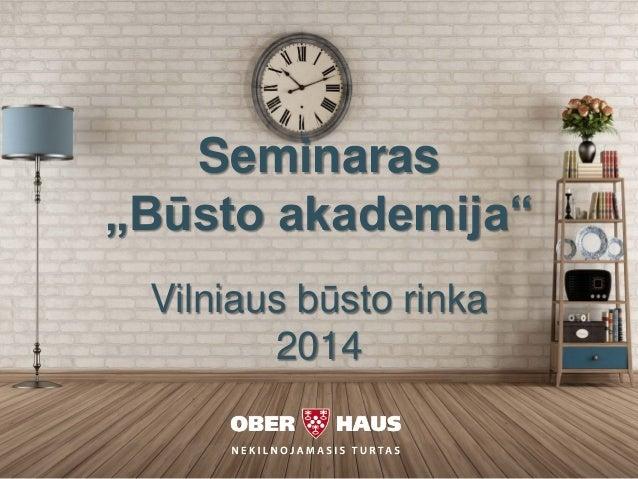 """Seminaras """"Būsto akademija"""" Vilniaus būsto rinka 2014"""