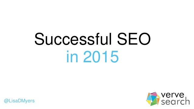 Successful SEO in 2015 @LisaDMyers