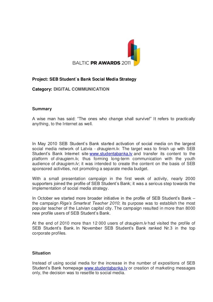 """Project: SEB Student`s Bank Social Media StrategyCategory: DIGITAL COMMUNICATIONSummaryA wise man has said: """"The ones who ..."""