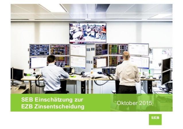SEB Einschätzung zur EZB Zinsentscheidung Oktober 2015