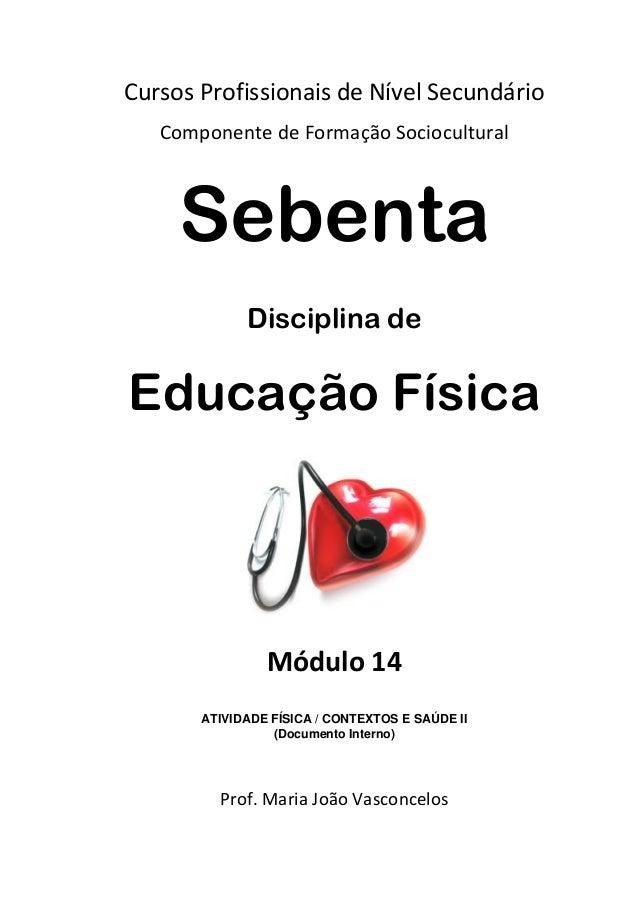 CursosProfissionaisdeNívelSecundário ComponentedeFormaçãoSociocultural  Sebenta Disciplina de  Educação Física  M...