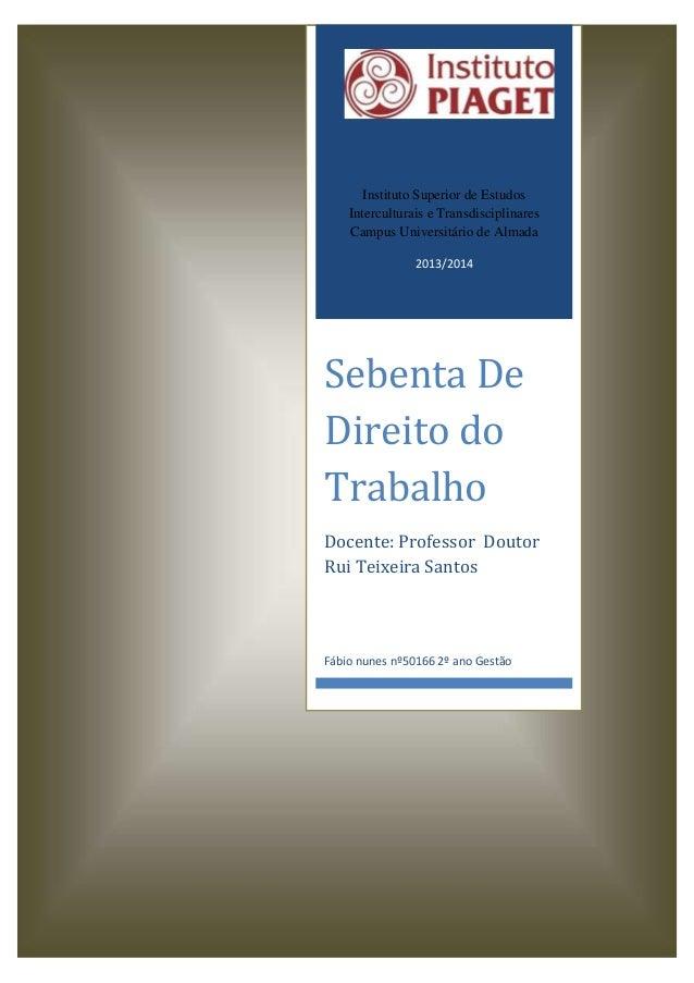 Instituto Superior de Estudos Interculturais e Transdisciplinares Campus Universitário de Almada 2013/2014  Sebenta De Dir...