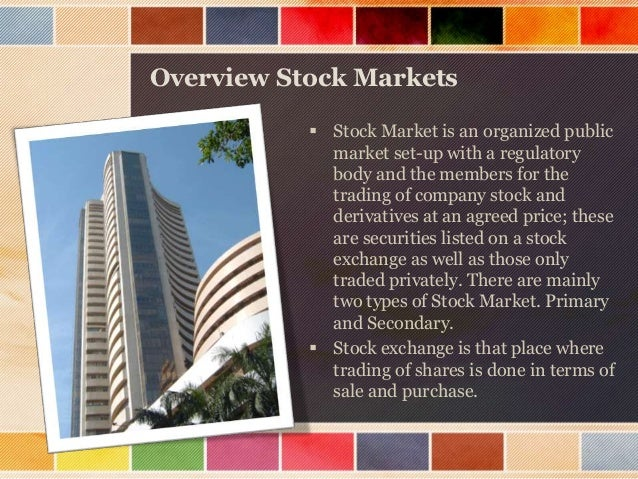 Two Major Stock Exchanges BSE There are 23 stock exchanges in the India. Mumbai's (earlier known as Bombay), Bombay Stock ...