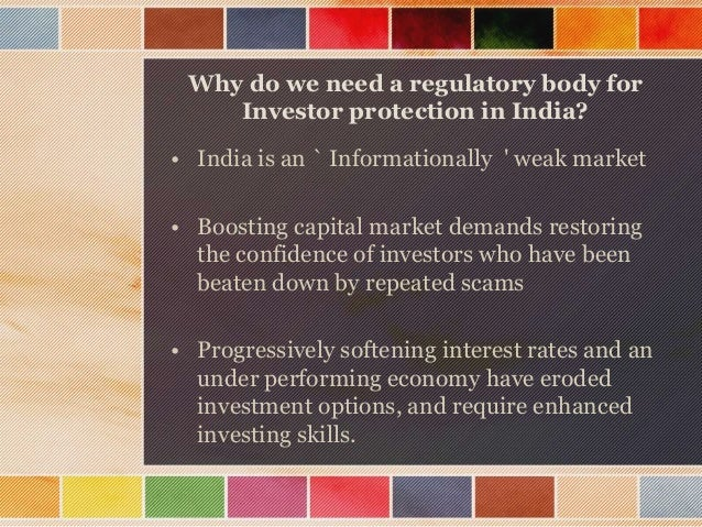 SECURITIES AND EXCHANGE BOARD OF INDIA  It was proved over time that the provisions in the capital issues Act were totall...