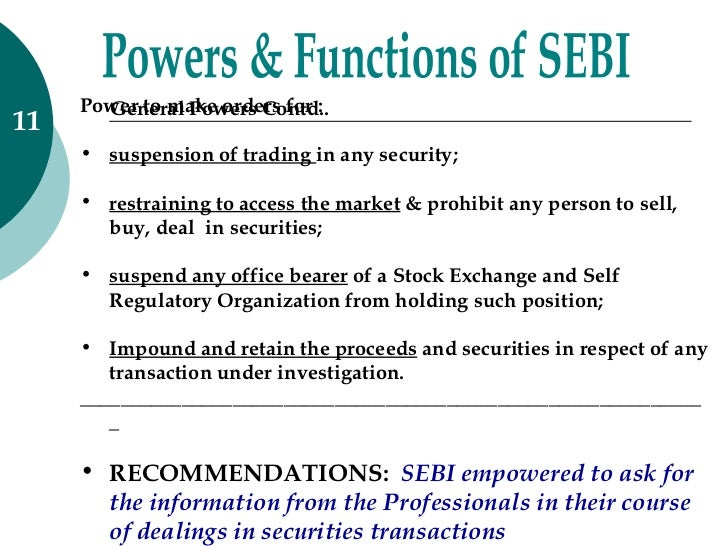 project on sebi Advertisements: the main objectives of sebi are: (1) regulation of stock exchanges: advertisements: the first objective of sebi is to regulate stock exchanges so that efficient services may be provided to all the parties operating there (2) protection to the investors: the capital market is meaningless in the absence of the investors.