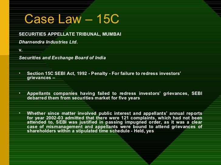Case Law – 15C <ul><li>SECURITIES APPELLATE TRIBUNAL, MUMBAI </li></ul><ul><li>Dharnendra Industries Ltd. </li></ul><ul><l...