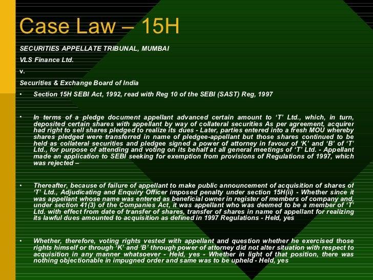Case Law – 15H <ul><li>SECURITIES APPELLATE TRIBUNAL, MUMBAI </li></ul><ul><li>VLS Finance Ltd. </li></ul><ul><li>v. </li>...