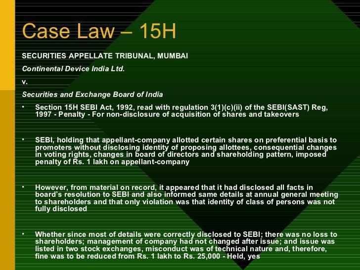 Case Law – 15H <ul><li>SECURITIES APPELLATE TRIBUNAL, MUMBAI </li></ul><ul><li>Continental Device India Ltd. </li></ul><ul...
