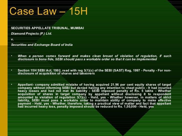 Case Law – 15H <ul><li>SECURITIES APPELLATE TRIBUNAL, MUMBAI </li></ul><ul><li>Diamond Projects (P.) Ltd. </li></ul><ul><l...