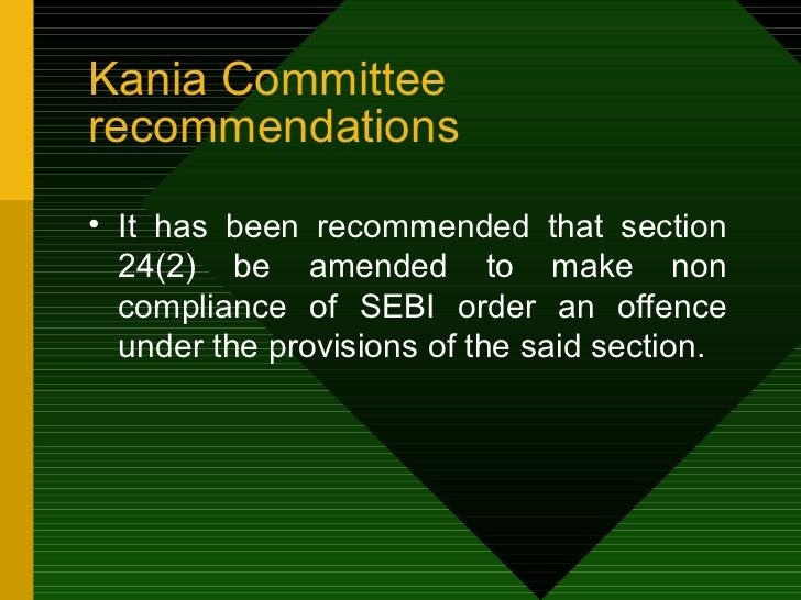 Kania Committee recommendations <ul><li>It has been recommended that section 24(2) be amended to make non compliance of SE...