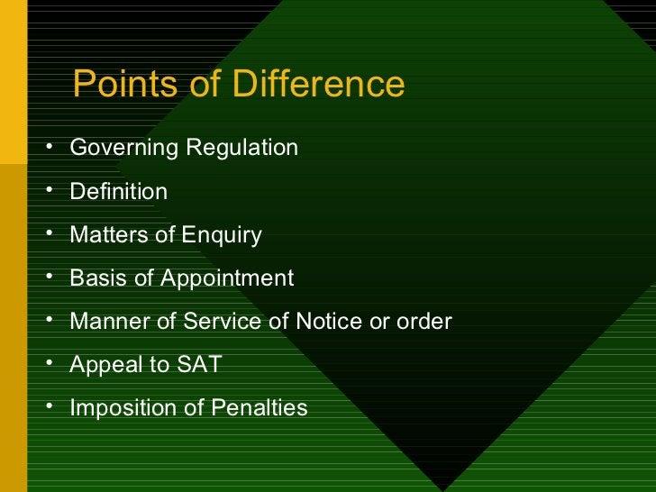 Points of Difference  <ul><li>Governing Regulation  </li></ul><ul><li>Definition  </li></ul><ul><li>Matters of Enquiry </l...