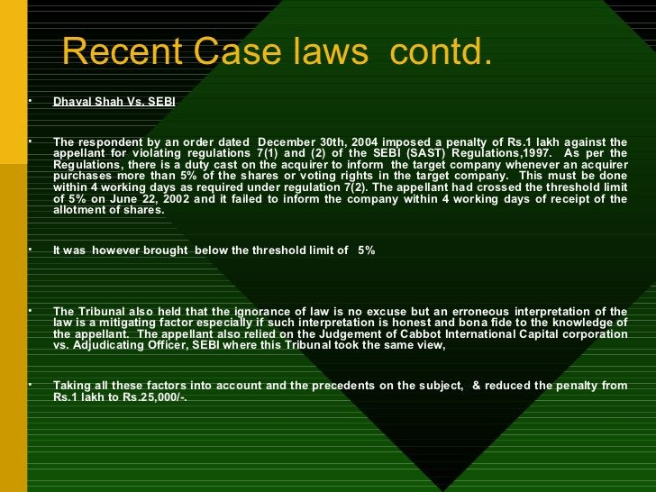 Recent Case laws contd. <ul><li>Dhaval Shah Vs. SEBI </li></ul><ul><li>The respondent by an order dated  December 30th, 20...