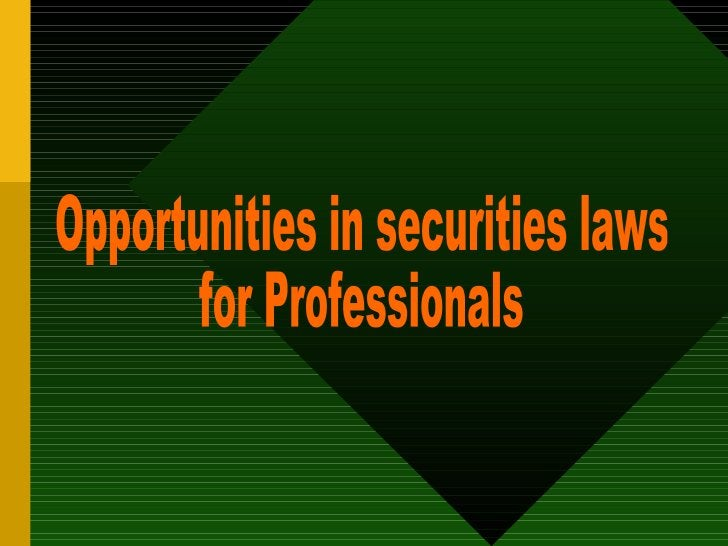 Opportunities in securities laws  for Professionals