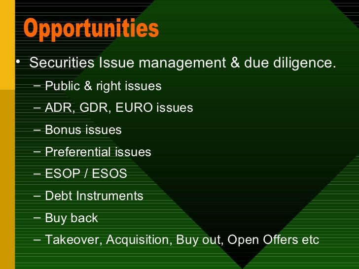 <ul><li>Securities Issue management & due diligence. </li></ul><ul><ul><li>Public & right issues  </li></ul></ul><ul><ul><...
