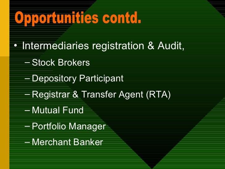 <ul><li>Intermediaries registration & Audit, </li></ul><ul><ul><li>Stock Brokers </li></ul></ul><ul><ul><li>Depository Par...