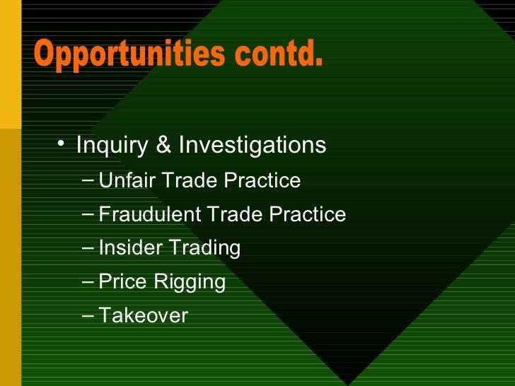 <ul><li>Inquiry & Investigations </li></ul><ul><ul><li>Unfair Trade Practice </li></ul></ul><ul><ul><li>Fraudulent Trade P...