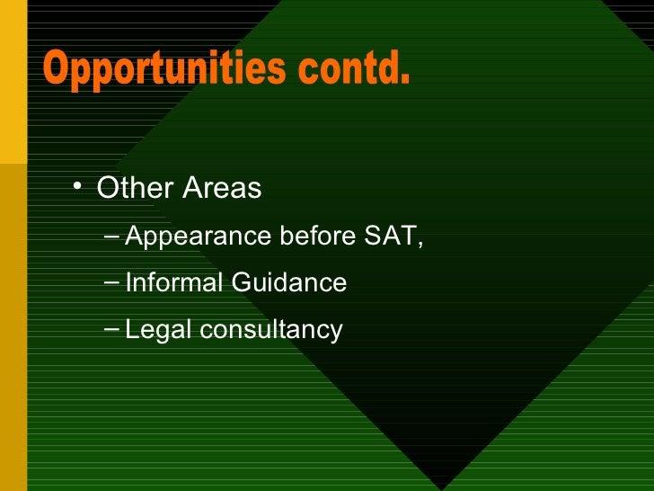 <ul><li>Other Areas  </li></ul><ul><ul><li>Appearance before SAT, </li></ul></ul><ul><ul><li>Informal Guidance </li></ul><...