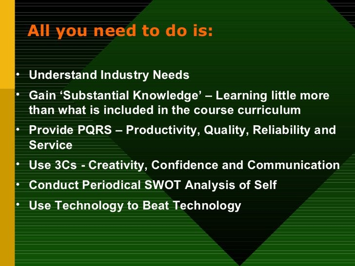 <ul><li>Understand Industry Needs </li></ul><ul><li>Gain 'Substantial Knowledge' – Learning little more than what is inclu...