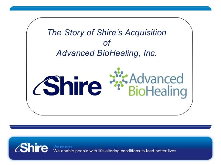 The Story of Shire 's Acquisition of Advanced BioHealing, Inc.