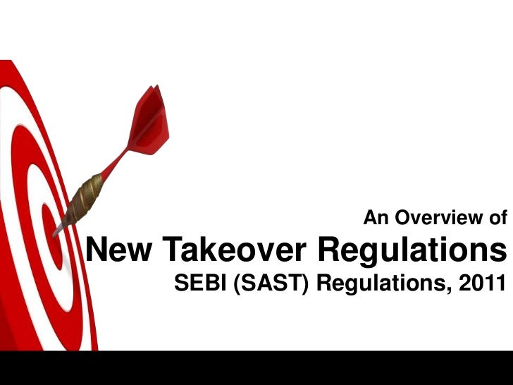 An Overview ofNew Takeover Regulations     SEBI (SAST) Regulations, 2011
