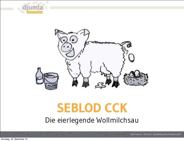 SEBLOD CCK                           Die eierlegende Wollmilchsau                                                    David...
