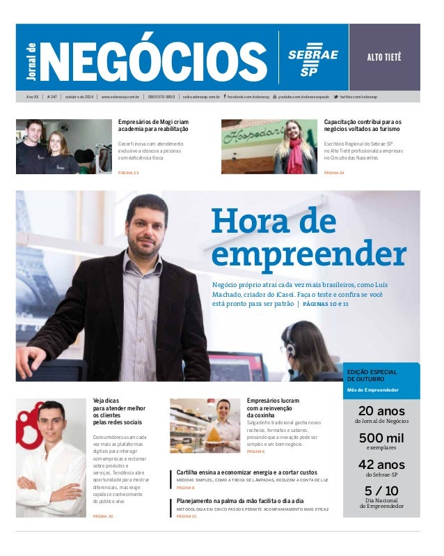 negócios  Jornal de  Ano XX | # 247 | outubro de 2014 | www.sebraesp.com.br | 0800 570 0800 | radio.sebraesp.com.br facebo...