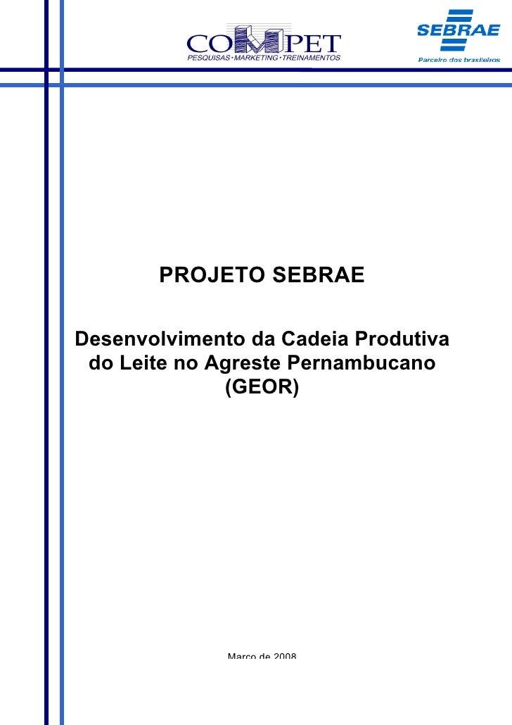 PROJETO SEBRAE  Desenvolvimento da Cadeia Produtiva  do Leite no Agreste Pernambucano               (GEOR)                ...