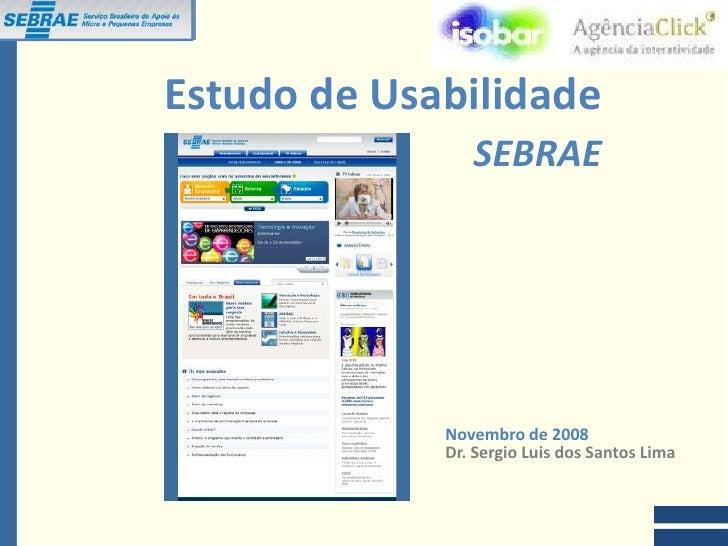 Estudo de Usabilidade                                          SEBRAE                                       Novembro de 20...