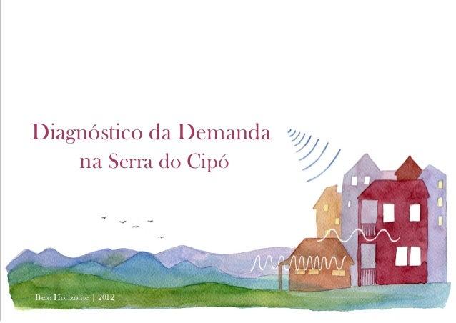 Diagnóstico da Demanda    na Serra do CipóBelo Horizonte | 2012