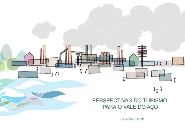PERSPECTIVAS DO TURISMO   PARA O VALE DO AÇO        Dezembro | 2012