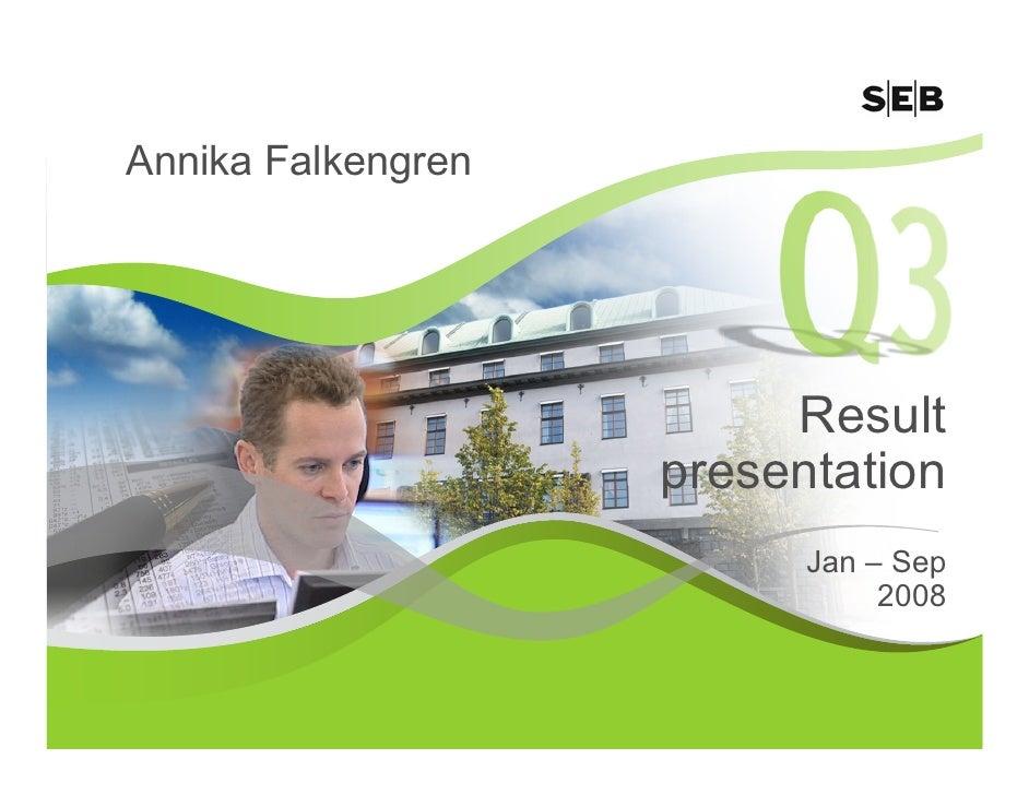 Annika Falkengren                              Result                     presentation                           Jan – Sep...