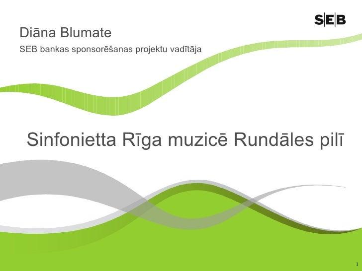 Sinfonietta Rīga muzicē Rundāles pilī Diāna Blumate SEB bankas sponsorēšanas projektu vadītāja