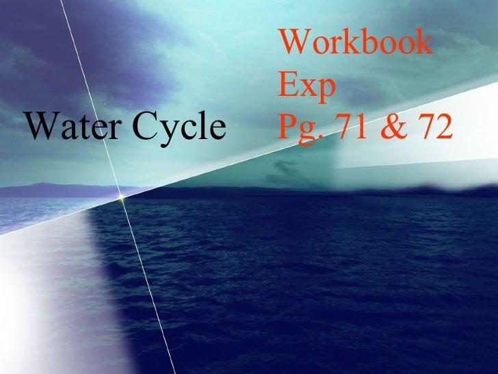 Water Cycle Workbook Exp  Pg. 71 & 72